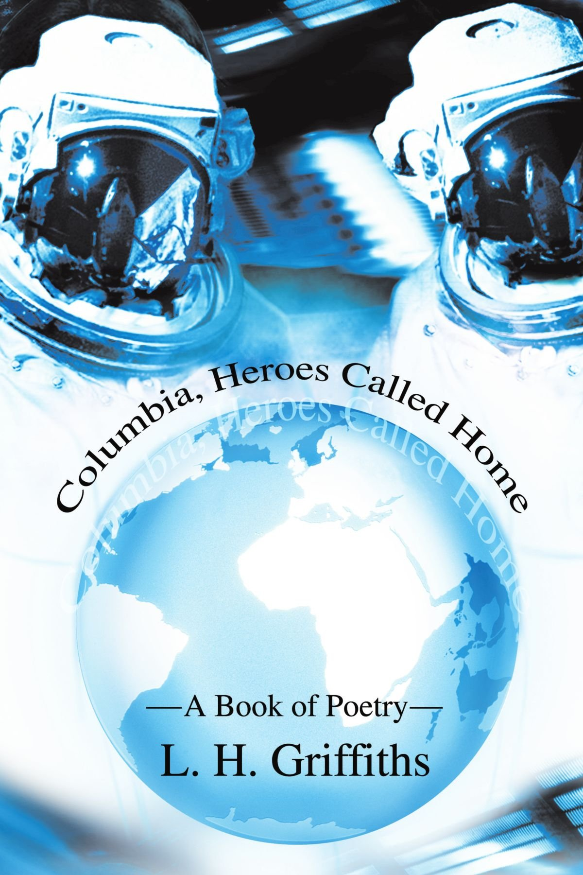 Columbia, Heroes Called Home: A Book of Poetry