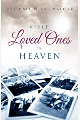 Visit Loved Ones In Heaven Kindle Edition