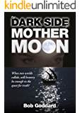The Dark Side Of Mother Moon