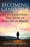 Becoming Genevieve: An Extraordinary True Story of Believing in Magic (English Edition)