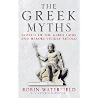 The Greek Myths: Stories of the Greek Gods and Heroes Vividly Retold (English Edition)