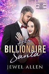 Her Billionaire Santa (Her Billionaire CEO Book 4) Kindle Edition