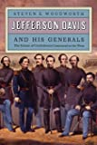 Jefferson Davis and His Generals: The Failure of Confederate Command in the West (Modern War Studies)