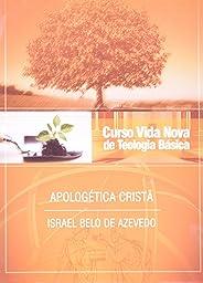Curso Vida Nova de Teologia Básica. Apologética Cristã - Volume 6