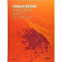 Urban Being: Anatomy & Identity of the City