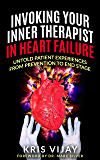 Invoking Your Inner Therapist in Heart Failure: Untold Patient Stories From Prevention to End Stage