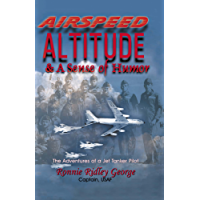 Airspeed, Altitude, and a Sense of Humor: The Adventures of a Jet Tanker Pilot (English Edition)