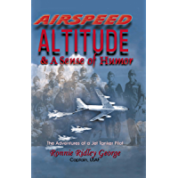 Airspeed, Altitude, and a Sense of Humor: The Adventures of a Jet Tanker Pilot