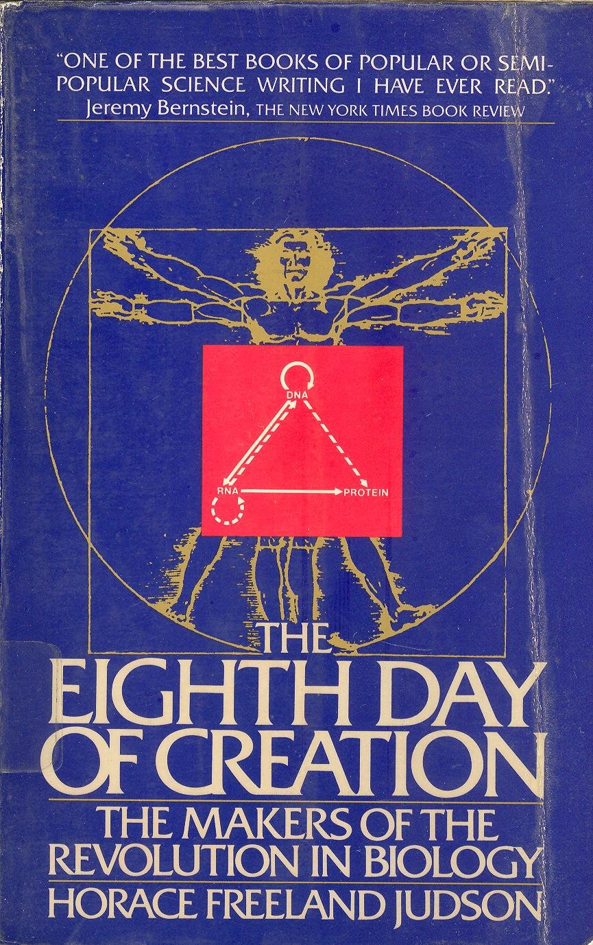 The Eighth Day Of Creation  Makers Of The Revolution In Biology  Touchstone Books
