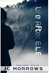 Life After E.L.E. (The Frozen World Book 1) Kindle Edition