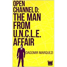 Open Channel D: The Man From UNCLE Affair Aug 13, 2015