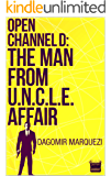 Open Channel D: The Man From UNCLE Affair
