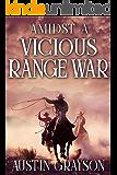 Amidst a Vicious Range War: A Historical Western Adventure Book
