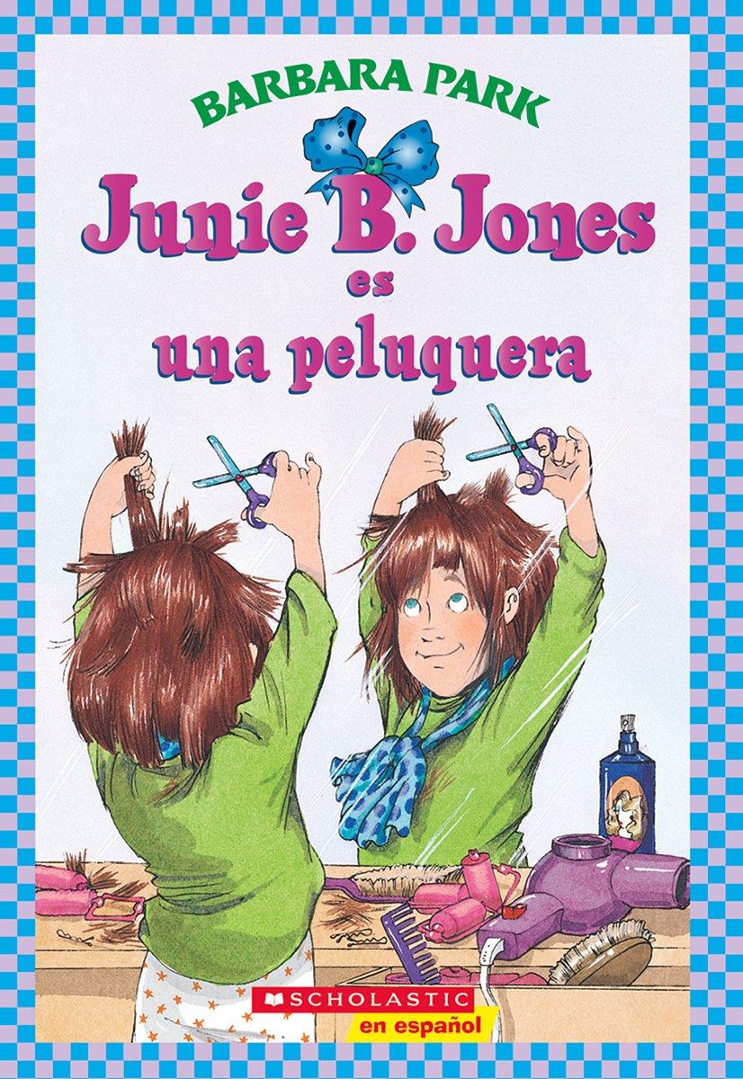Junie B. Jones es una peluquera: (Spanish language edition of Junie B. Jones is a Beauty Shop Guy) (Spanish Edition) PDF
