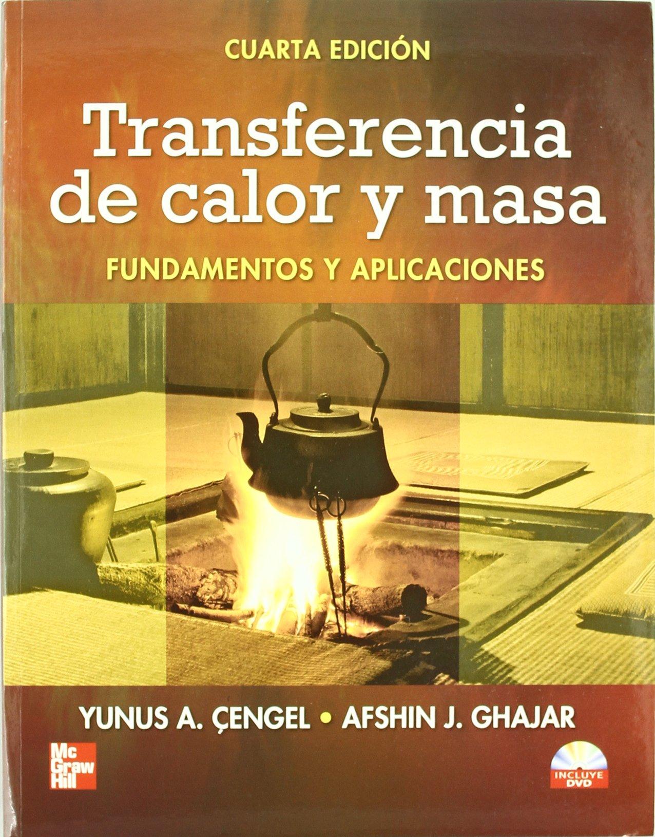 TRANSFERENCIA DE CALOR Y MASA FUNDAMENTOS Y APLICACIONES [Mar 30, 2011] Cengel, Yunus and Ghajar, Afshin pdf