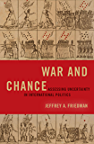 War and Chance: Assessing Uncertainty in International Politics (Bridging the Gap)