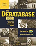 The Debatabase Book, 6th Edition: A Must Have Guide for Successful Debate