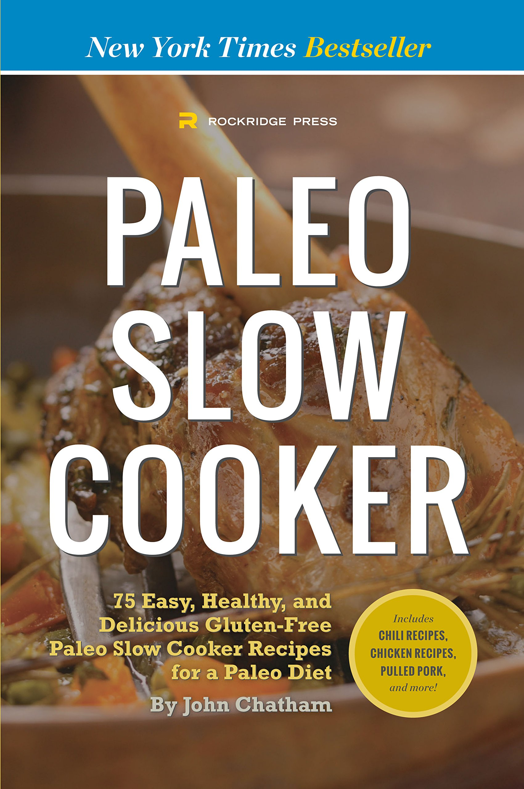 Paleo Slow Cooker: 75 Easy, Healthy, and Delicious Gluten-Free Paleo Slow Cooker Recipes for a Paleo Diet pdf