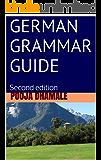 German Grammar Guide: Second edition (English Edition)