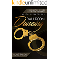 Ballroom Dancing: Shocking True Stories from Behind the Scenes book cover