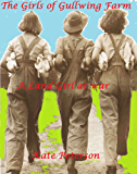 The Girls of Gullwing Farm: A Land Girl at war