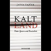 Kaltland: Unter Syrern und Deutschen