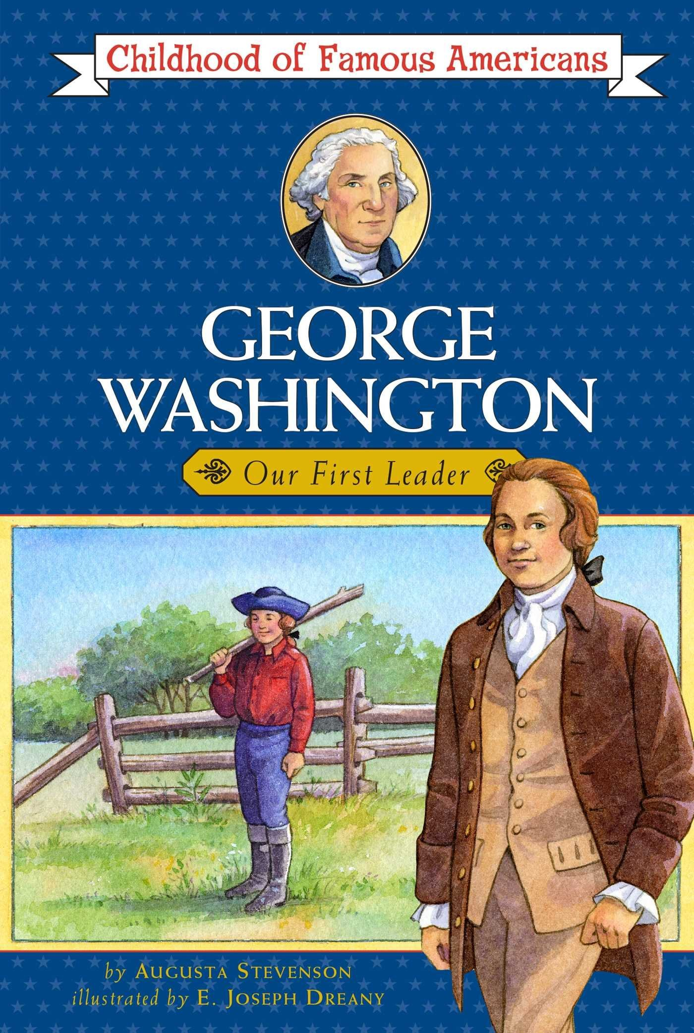 George Washington: Our First Leader (Childhood of Famous Americans) Paperback – October 31, 1986 Augusta Stevenson Aladdin 0020421508 1732-1799