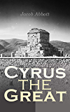 Cyrus the Great: Makers of History