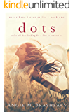dots (Never Have I Ever Book 1)