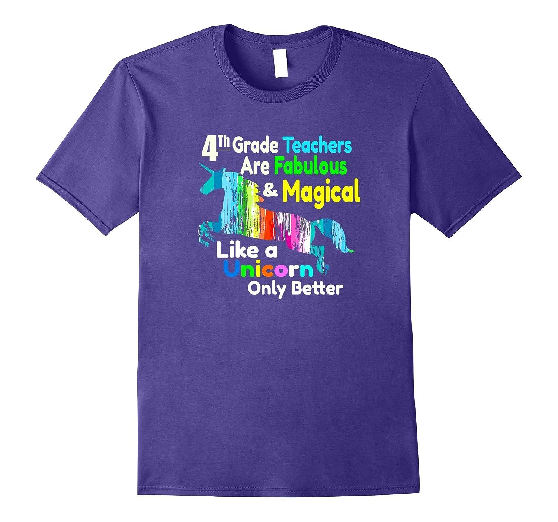 4th Grade Teacher Shirt Fabulous & Magical Like a Unicorn-CL