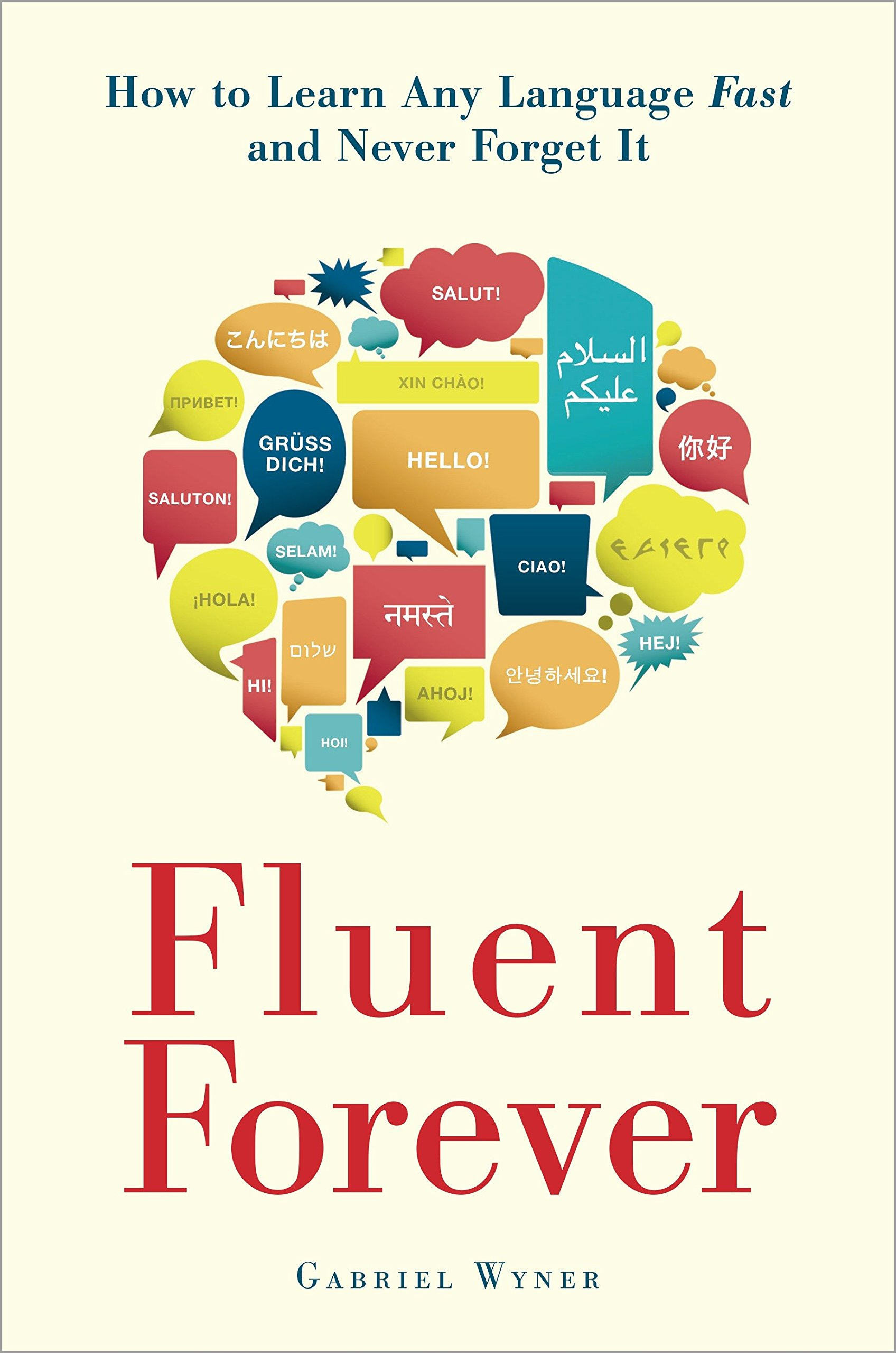 Buy Fluent Forever: How to Learn Any Language Fast and Never Forget It Book  Online at Low Prices in India | Fluent Forever: How to Learn Any Language  Fast ...