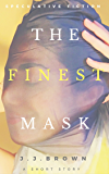 The Finest Mask