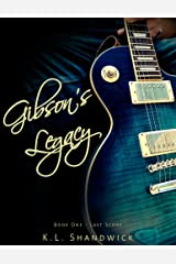 Gibson's Legacy: Rockstar Romance (Last Score Book 1) Kindle Edition