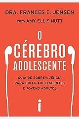 O cérebro adolescente: Guia de sobrevivência para criar adolescentes e jovens adultos (Portuguese Edition) Kindle Edition