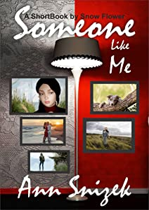 Someone Like Me: A ShortBook by Snow Flower