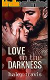 Love in the Darkness: A shy girl alpha male romance novel