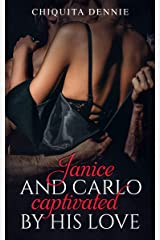 Janice and Carlo Captivated By His Love:  (Spinoff of Antonio and Sabrina Series) Kindle Edition