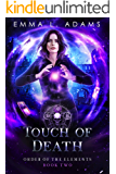 Touch of Death (Order of the Elements Book 2)