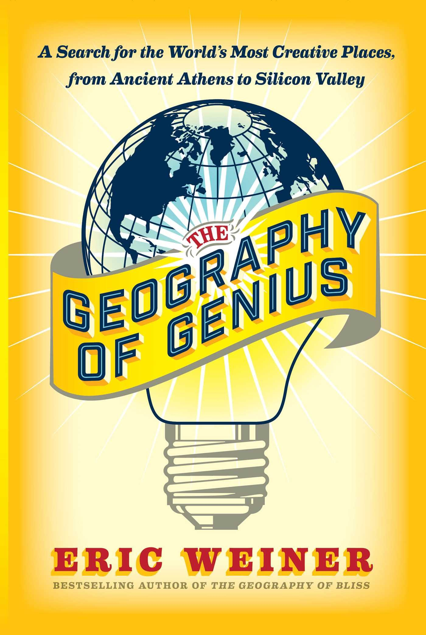 Amazon: The Geography Of Genius: A Search For The World's Most Creative  Places From Ancient Athens To Silicon Valley (9781451691658): Eric Weiner:  Books