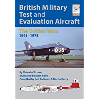 British Military Test and Evaluation Aircraft: The Golden Years 1945–1975 (FlightCraft Book 18)