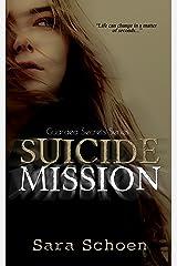 Suicide Mission (Guarded Secrets Series Book 1) Kindle Edition