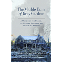The Marble Faun of Grey Gardens: A Memoir of the Beales, the Maysles Brothers, and Jacqueline Kennedy book cover