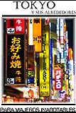 Guía de Tokyo y alrededores para viajeros inagotables (Spanish Edition)