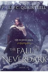 The Fall of Neverdark (The Echoes Saga: Book 4) Kindle Edition