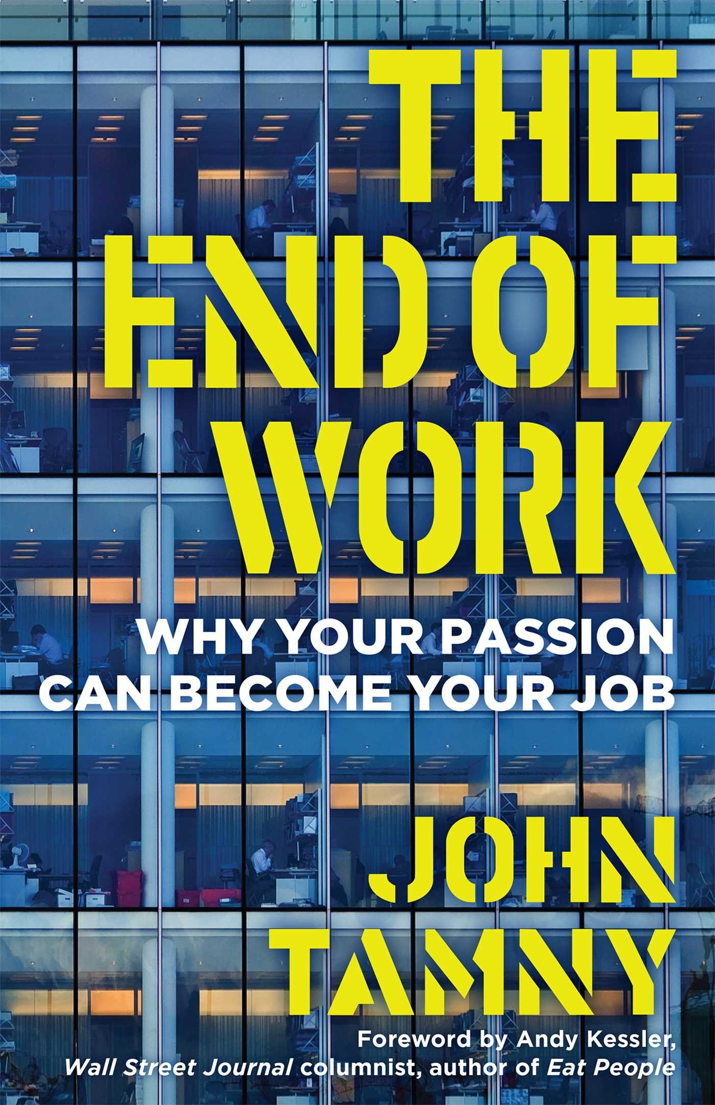 The End of Work: Why Your Passion Can Become Your Job pdf