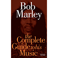 Bob Marley: The Complete Guide to his Music (Complete Guide to the Music of...) book cover