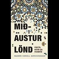 Mið-Austurlönd: fortíð, nútíð, framtíð (Icelandic Edition)