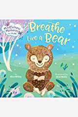 Mindfulness Moments for Kids: Breathe Like a Bear Kindle Edition