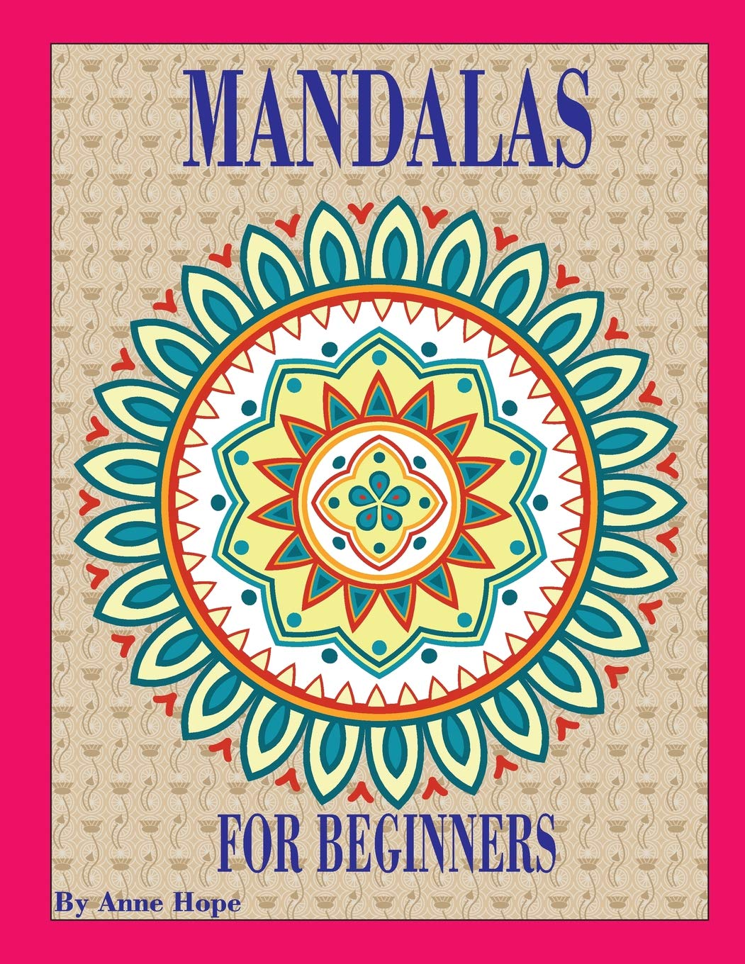 Mandalas For Beginners Over 30 Simple Designs To Color