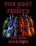 Five Night At Freddy's The Last Horror: FNAF (English Edition)